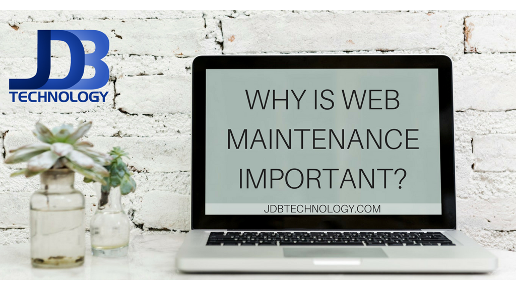 Why is web maintenance important?